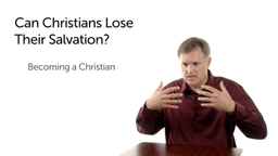 Can Christians Lose Their Salvation?