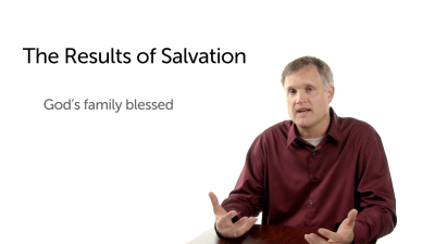 The Results of Salvation