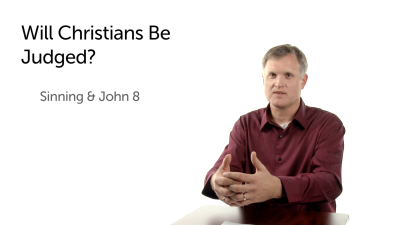 Will a Christian Ever Be Judged for Sins?