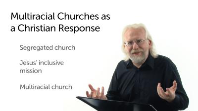 Multi-Racial Churches as a Christian Response