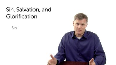 Sin, Salvation, and Glorification
