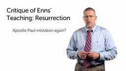 Enns and the Resurrection