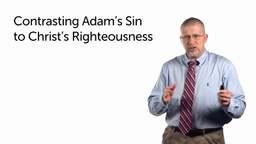 The Contrast between Adam's Sin and Christ's Obedience
