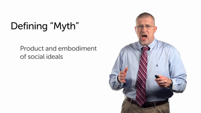 Myth as the Product and Embodiment of Social Ideals