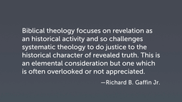 Complementary Features of Biblical and Systematic Theology