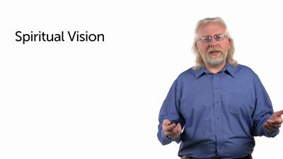 Spiritual Vision vs. New Creation