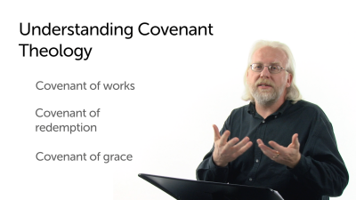 Understanding Covenant Theology