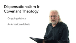 Introduction to Dispensationalism and Covenant Theology