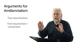 Amillennialism: Biblical Arguments and Issues