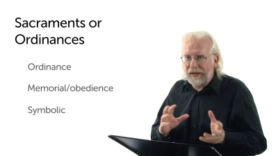 Sacraments or Ordinances?