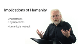 Implications of Humanity