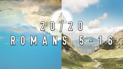 20/20 Romans 5-16 (January 31, 2021)