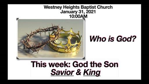 Who is God? God the Son, Saviour & King
