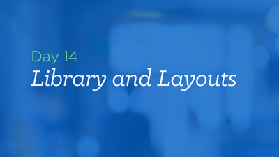 Organize Your Library and Create Your Own Layout