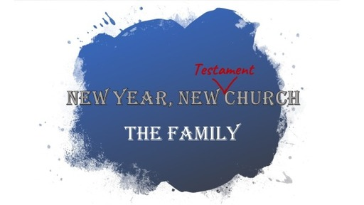 (New Year, New Church) - The Family