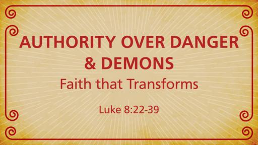 Jesus' Authority over Danger & Demons