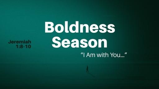 Boldness Season