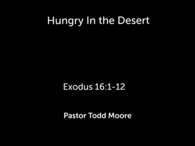 """Sunday 2nd Service """"Hungry In the Desert """""""