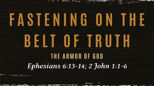 Fastening on the Belt of Truth