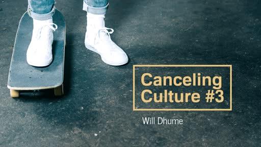 Canceling Culture #3 - 1 John 2:15-17