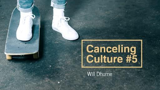 Canceling Culture #5 - 1 John 2:15-17