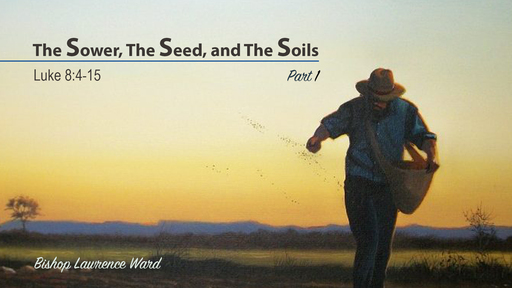 The Sower, The Seed, and The Soils