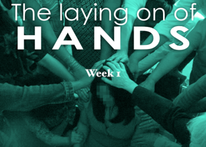 Laying on of Hands Week 1