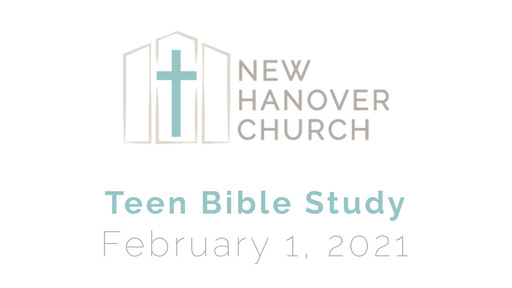 Teen Bible Study - 2/1/2021