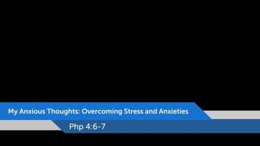 Overcoming stress and anxieties