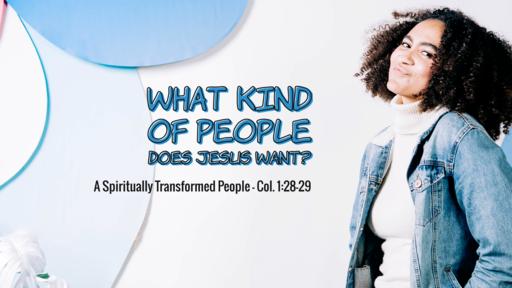 A Spiritually Transformed People