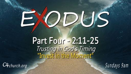 Exodus Part Four, 2:11-25, Sunday January 31, 2021