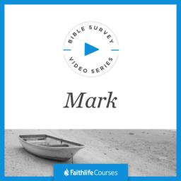 Bible Survey Video Series: Mark