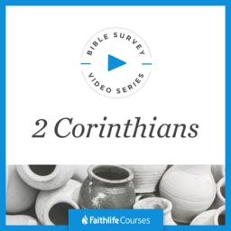 Bible Survey Video Series: 2 Corinthians