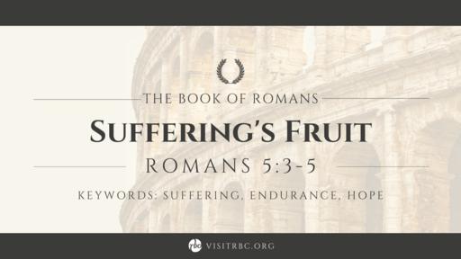 Suffering's Fruit