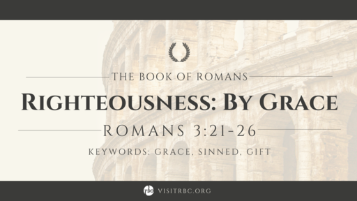 Righteousness: By Grace