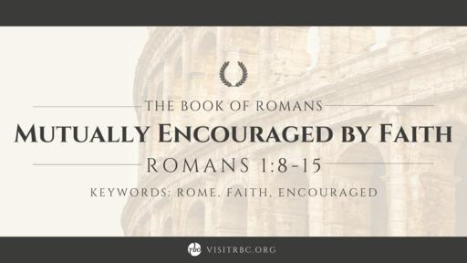 Mutually Encouraged by Faith