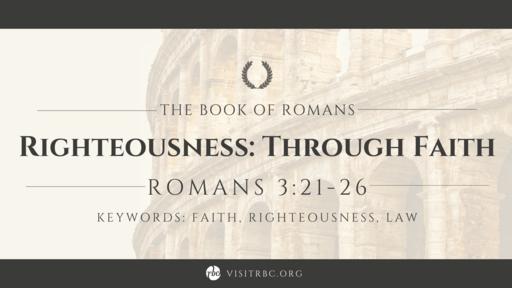 Righteousness: Through Faith