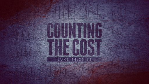 Following Jesus - Counting the Cost