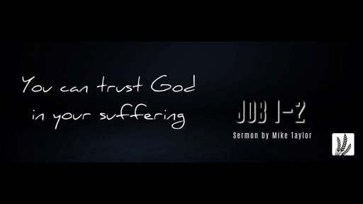 "07.02.2021 ""You can trust God in your suffering"" Job 1-2"