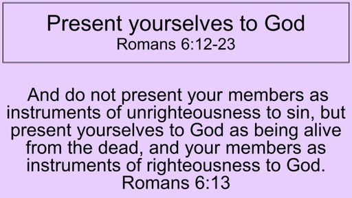 Present yourselves to God