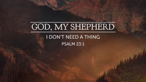 God, My Shepherd: I Don't Need a Thing