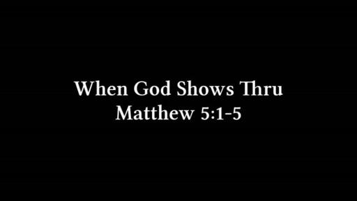 When God Shows Through-February 7, 2021