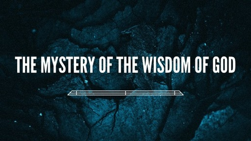The Mystery of the Wisdom of God