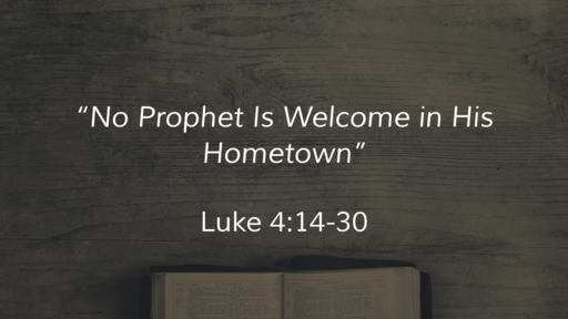 """""""No Prophet Is Welcome in His Hometown"""""""