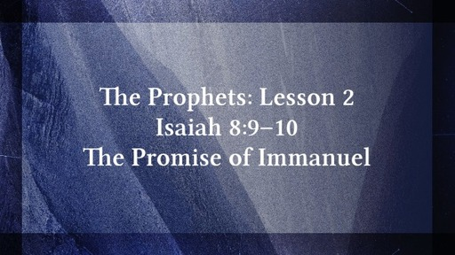 Christology Of Messiah: The Prophets Lesson 2