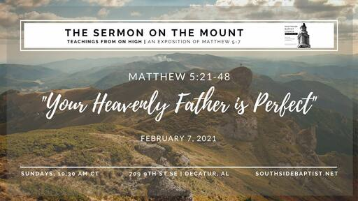 """Matthew 5:21-48   """"Your Heavenly Father Is Perfect"""""""