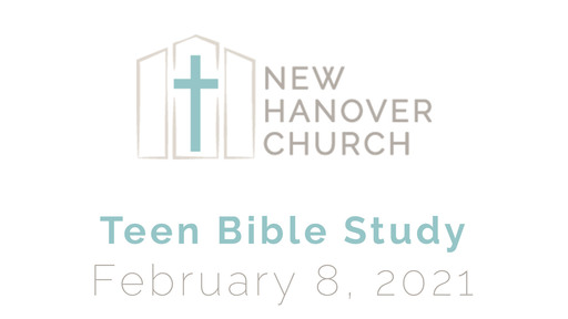Teen Bible Study - 2-8-2021