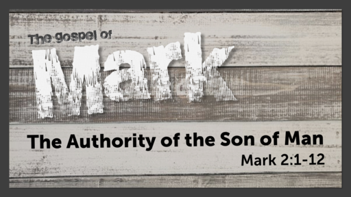 February 7, 2020 - The Authority of the Son of Man
