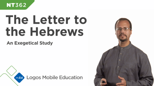 NT362 Exegetical Study: Letter to the Hebrews