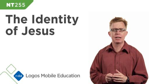 NT255 The Identity of Jesus